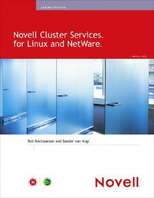 Novell Cluster Services for Linux and NetWare  by  Rob Bastiaansen