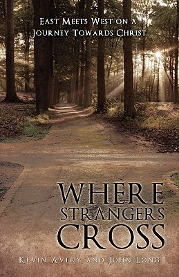 Where Strangers Cross  by  Kevin Avery