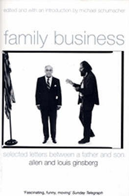 Family Business: Selected Letters Between A Father And Son  by  Allen Ginsberg