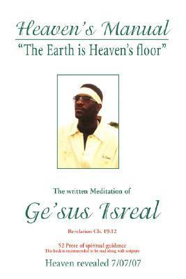Heavens Manual: The Written Meditation of GESus Isreal  by  Gesus Isreal