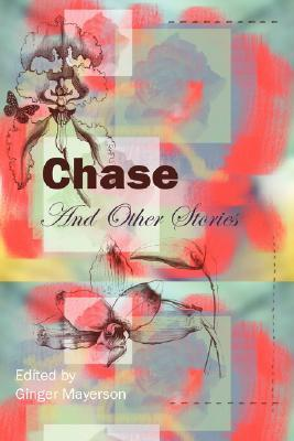 Chase and Other Stories Ginger Mayerson