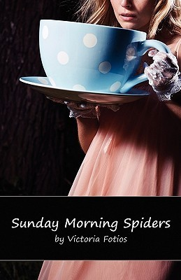 Sunday Morning Spiders Victoria Fotios