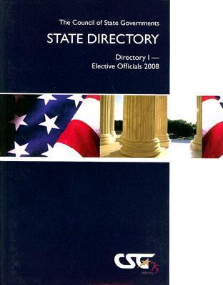 The Council of State Governments State Directory: Directory 1--Elective Officials  by  Kelley Arnold