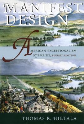Manifest Design: American Exceptionalism and Empire  by  Thomas R. Hietala