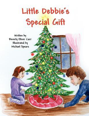 Little Debbies Special Gift  by  Beverly Oliver Carr
