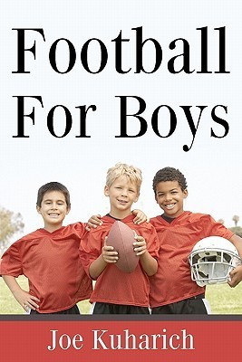 Football for Boys  by  Joe Kuharich