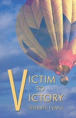 Victim To Victory Sherryl Evans