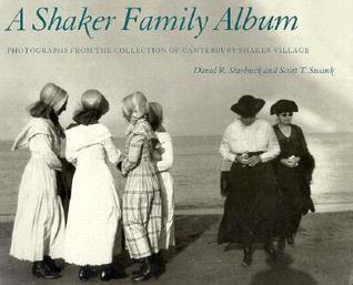 A Shaker Family Album  by  David R. Starbuck