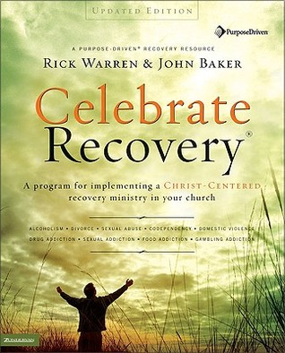 Celebrate Recovery, Updated Curriculum Kit: A Program for Implementing a Christ-Centered Recovery Ministry in Your Church Rick Warren
