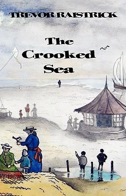 The Crooked Sea Trevor Raistrick