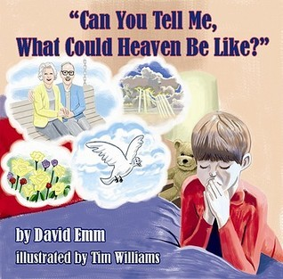 Can You Tell Me, What Could Heaven Be Like?  by  David Emm