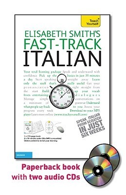 Fast-Track Italian [With Paperback Book]  by  Elisabeth Smith