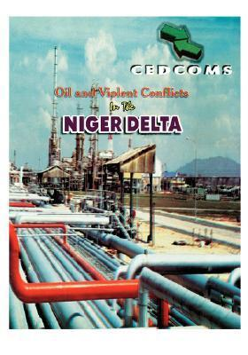 Oil and Violent Conflicts in the  by  Charles Ukeje