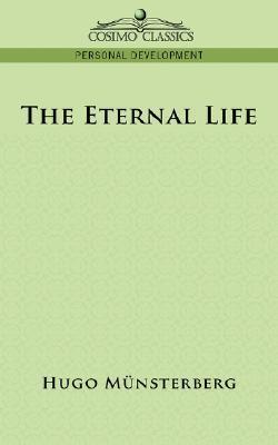 The Eternal Life Hugo M]nsterberg