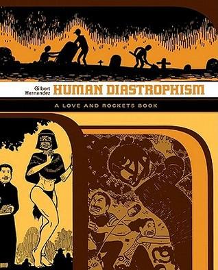 Human Diastrophism (Luba and Palomar, #2) Gilbert Hernández