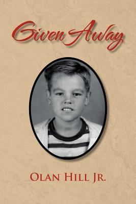 Given Away Olan Hill Jr.