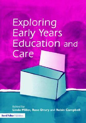 Exploring Issues in Early Years Education and Care Linda Miller