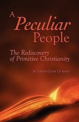 A Peculiar People Joseph John Gurney