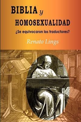 Biblia y Homosexualidad Se Equivocaron Los Traductores?  by  K. Renato Lings