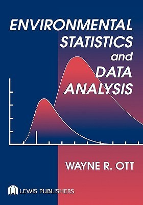Environmental Statistics and Data Analysis Wayne R. Ott