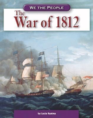 The War of 1812  by  Lucia Raatma