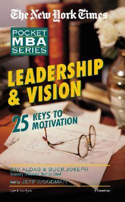 Leadership & Vision (The New York Times Pocket Mba Series)  by  Ramon J. Aldag