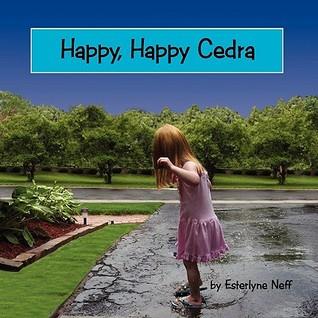 Happy, Happy, Cedra  by  Esterlyne Neff