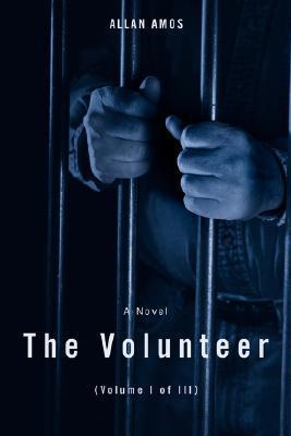 The Volunteer: (Volume I of III) Allan Amos