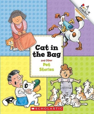 Cat in the Bag and Other Pet Stories  by  Sara Swan Miller