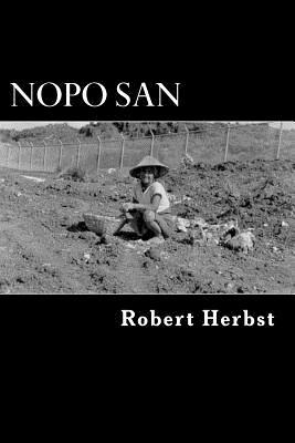Nopo San: The Life and Times of a Well Seasoned Nut Robert P. Herbst