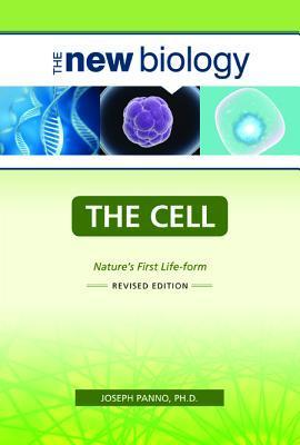 The Cell: Natures First Life-Form  by  Joseph Panno