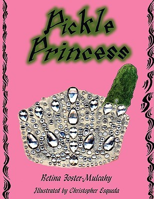 Pickle Princess  by  Betina Foster-Mulcahy
