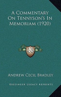 A Commentary on Tennysons in Memoriam (1920)  by  A.C. Bradley