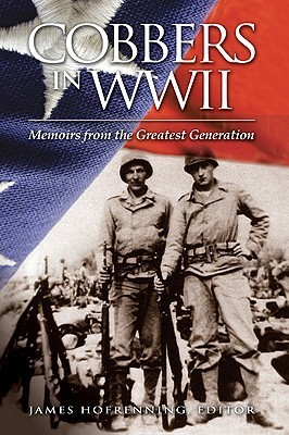 Cobbers in WWII: Memoirs from the Greatest Generation James B. Hofrenning