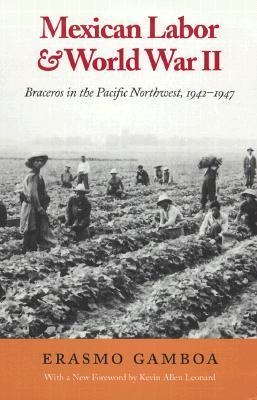 Mexican Labor & World War II Erasmo Gamboa