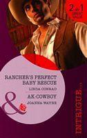 Ranchers Perfect Baby Rescue / AK-Cowboy Linda Conrad
