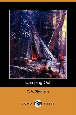 Camping Out  by  C.A. Stephens