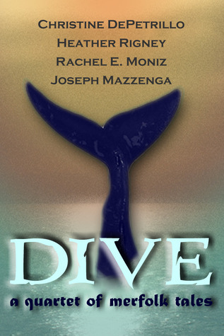 Dive: A Quartet of Merfolk Tales  by  Christine DePetrillo