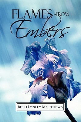 Flames from Embers  by  Beth Lynley Matthews
