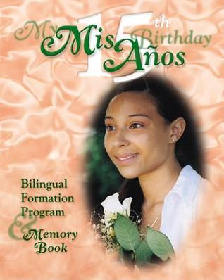 My 15th Birthday--MIS 15 Anos: Bilingual Formation Program and Remembrance Book Perta Alexander