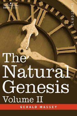 The Natural Genesis, Volume II Gerald Massey