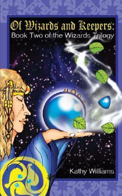 Of Wizards and Keepers  by  Kathy Williams