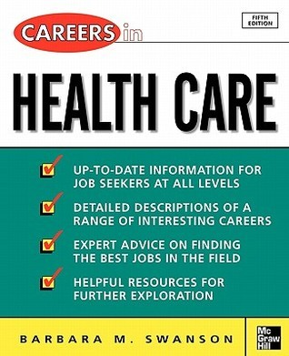 Careers in Health Care Barbara M. Swanson