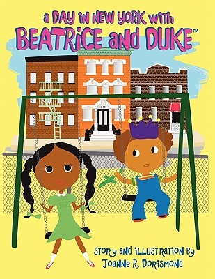 A Day in New York with Beatrice and Duke  by  Joanne R. Dorismond