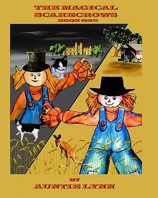 The Magical Scarecrows - Book One  by  Auntie Lynn
