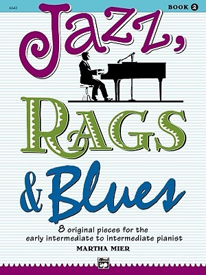 Premier Piano Course -- Jazz, Rags & Blues, Bk 4: All New Original Music  by  Martha Mier