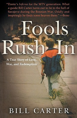 Fools Rush In: A True Story of Love, War, and Redemption Bill Carter