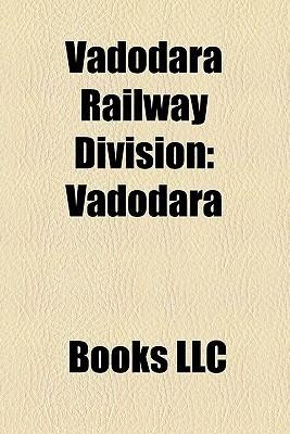 Vadodara Railway Division Books LLC