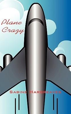 Plane Crazy Sabine Hargreaves