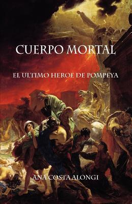 Cuerpo Mortal  by  Ana Costa Alongi